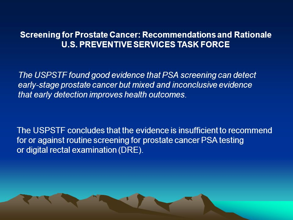 Screening for Prostate Cancer: Recommendations and Rationale