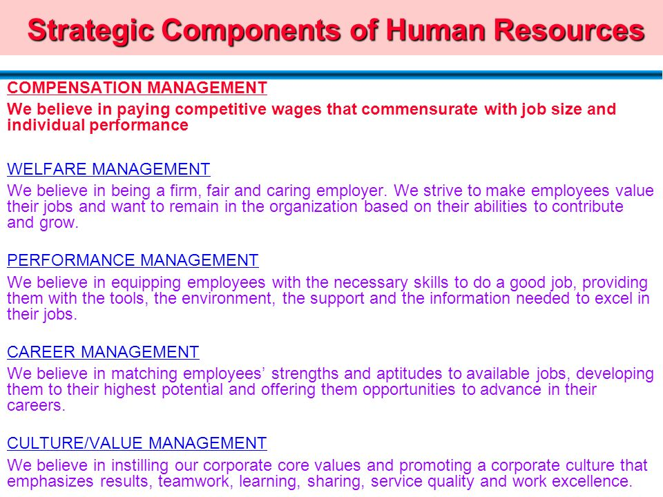 what makes human resource a strategic In conjunction with the release of our strategic hr partnerships best practices report, apqc is conducting a series of interviews with people who have has to be done keeps growing and hr doesn't have the budget or the staff to do much more than the day-to-day tactical—get people paid on time, make sure we're not.