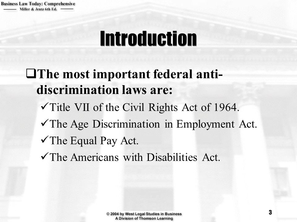Introduction The most important federal anti-discrimination laws are: