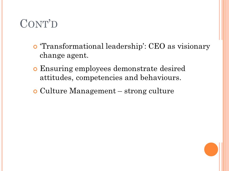 Cont'd 'Transformational leadership': CEO as visionary change agent.