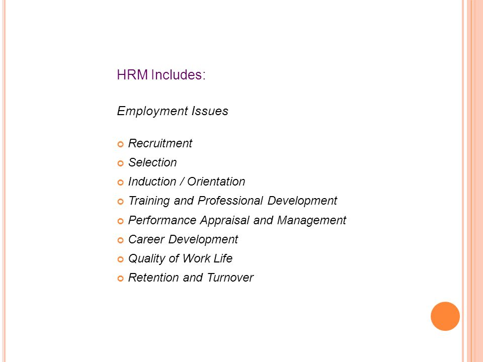 HRM Includes: Employment Issues Recruitment Selection