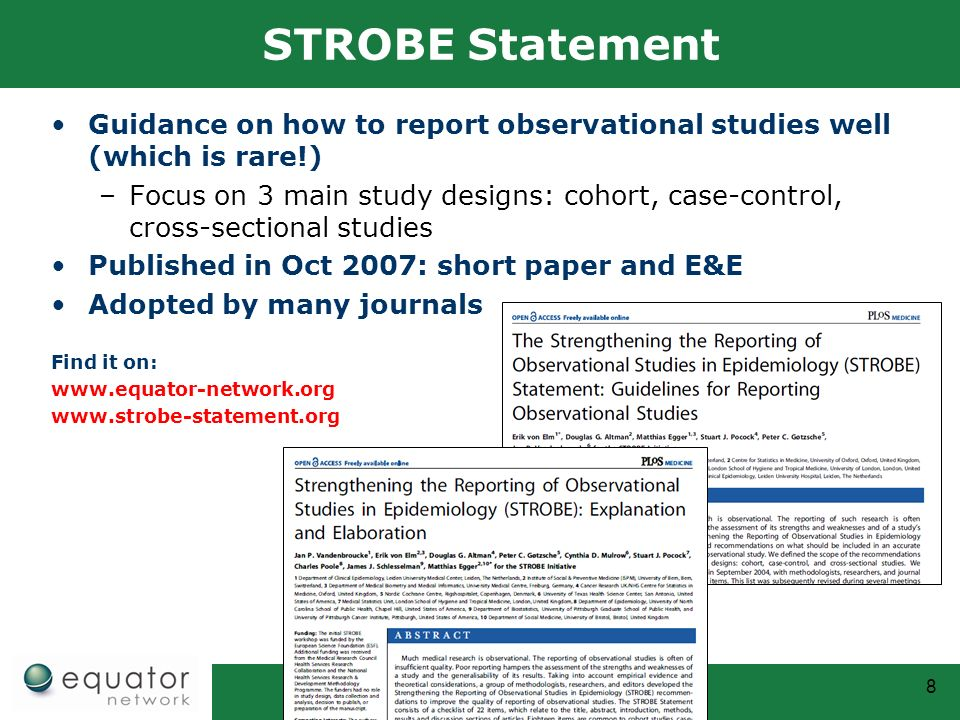 STROBE Statement Guidance on how to report observational studies well (which is rare!)