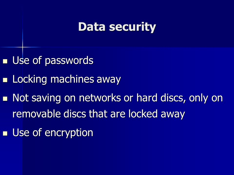 Data security Use of passwords Locking machines away