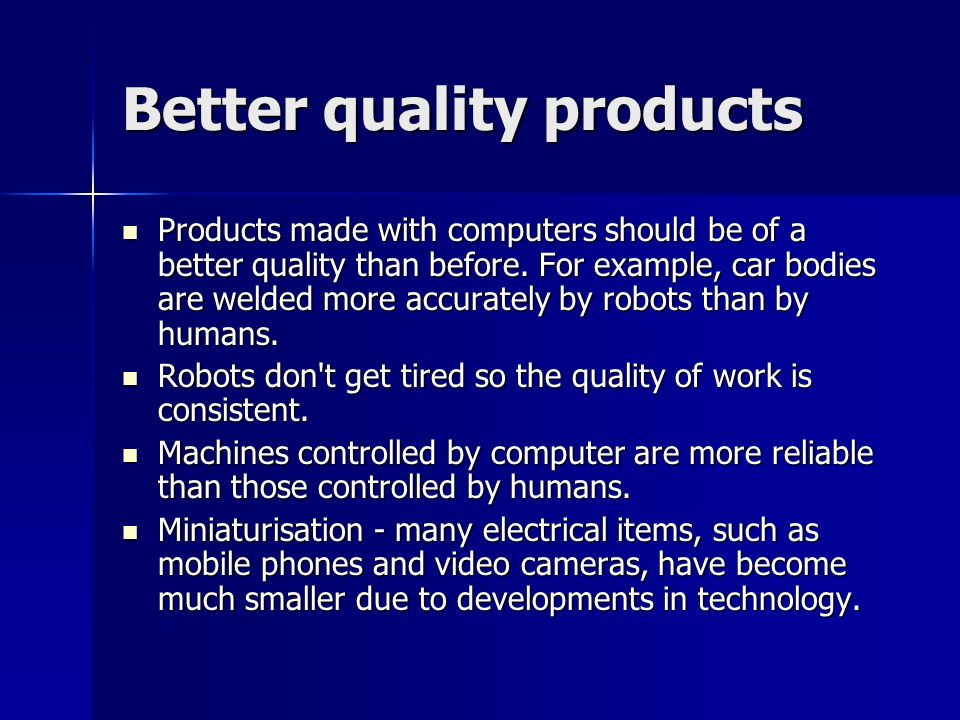 Better quality products