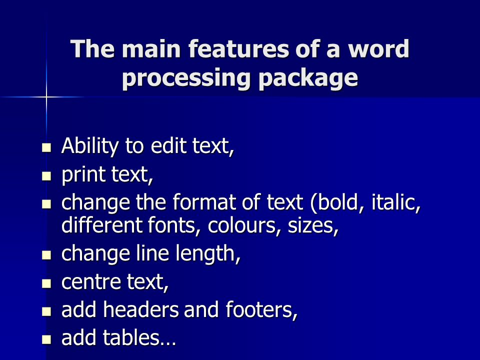 The main features of a word processing package