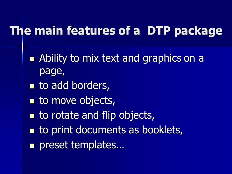 The main features of a DTP package
