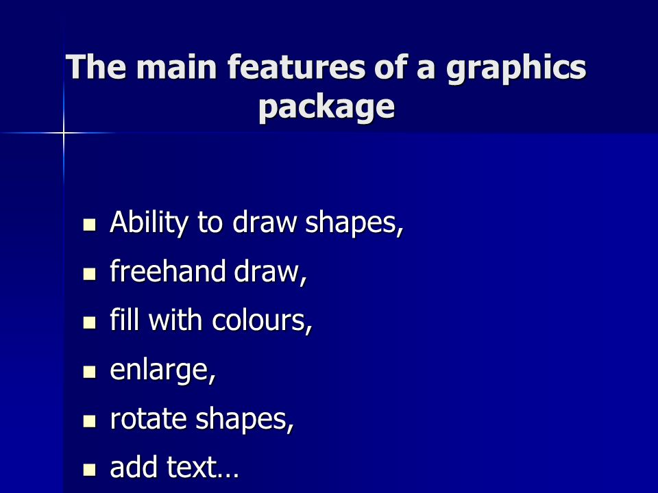 The main features of a graphics package