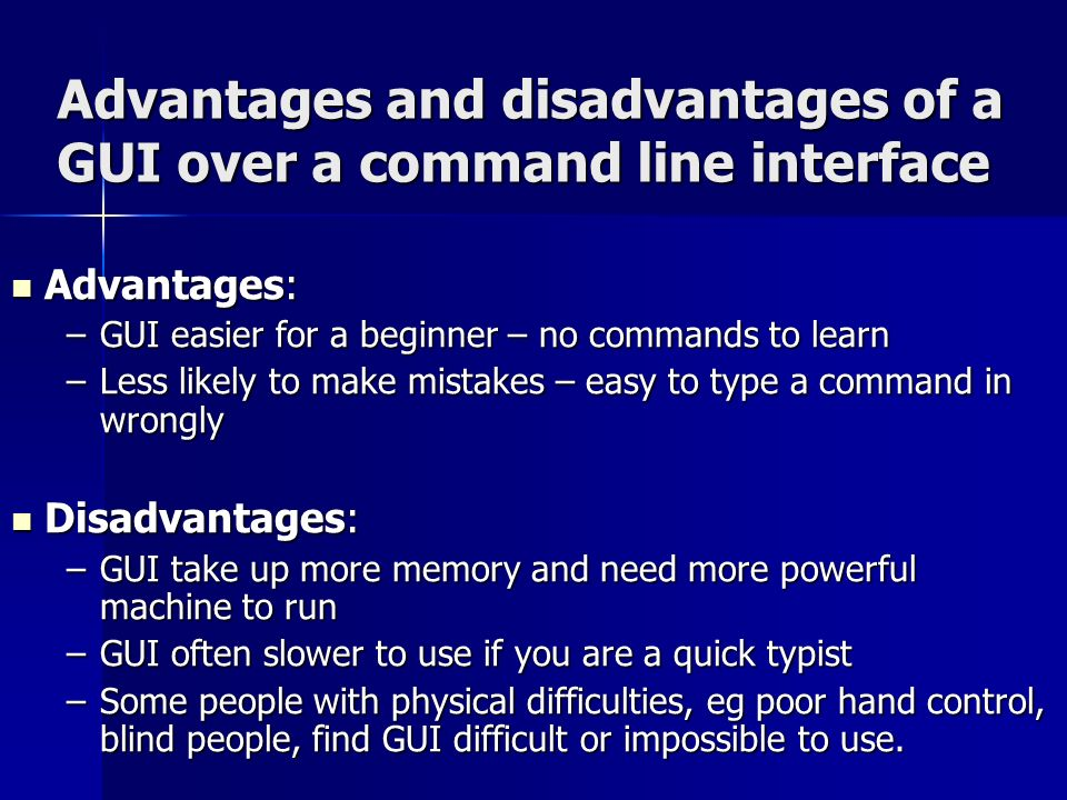 Advantages and disadvantages of a GUI over a command line interface