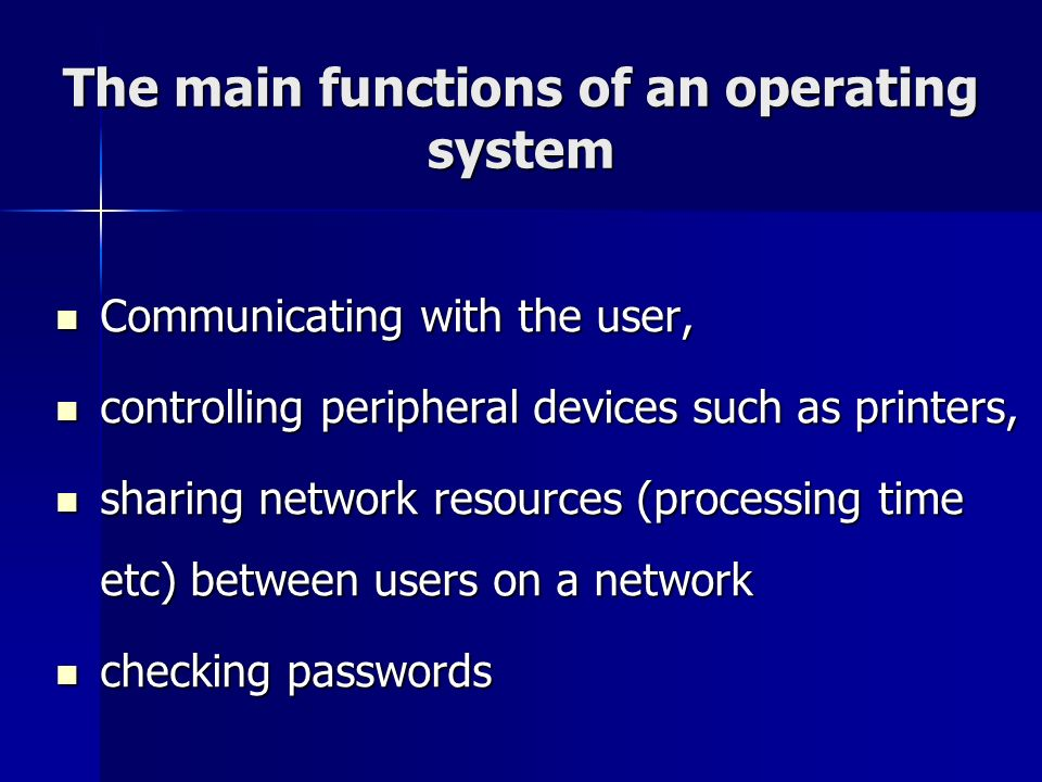The main functions of an operating system