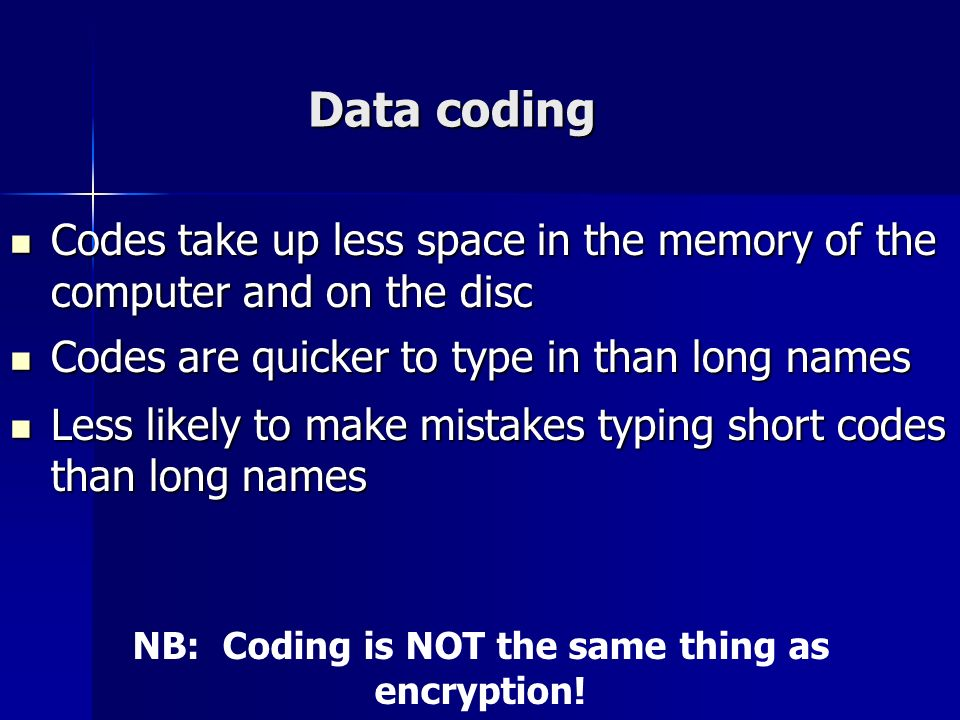 NB: Coding is NOT the same thing as encryption!