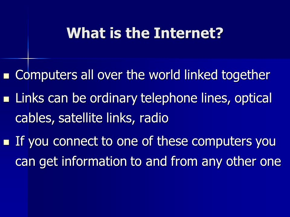 What is the Internet Computers all over the world linked together