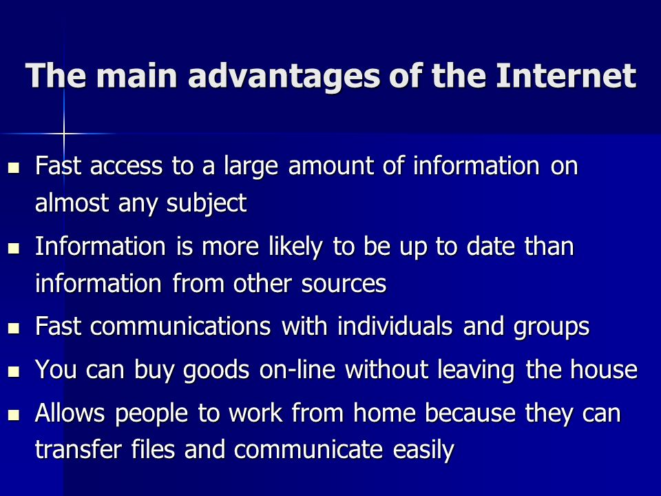 The main advantages of the Internet