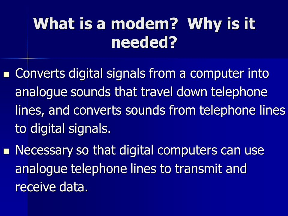 What is a modem Why is it needed