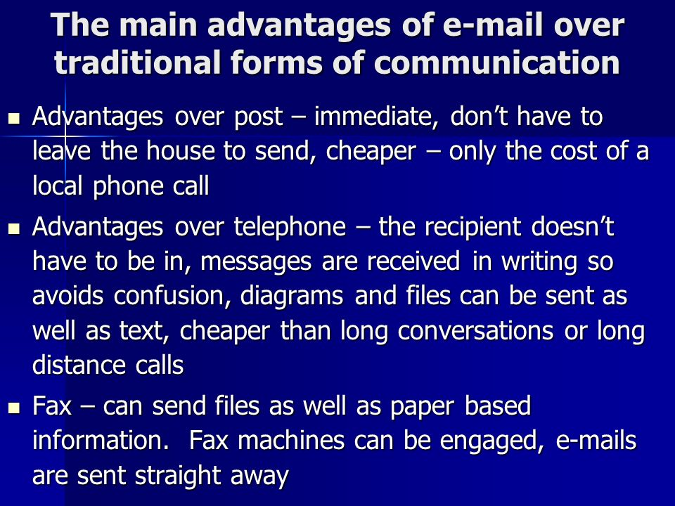 The main advantages of e-mail over traditional forms of communication
