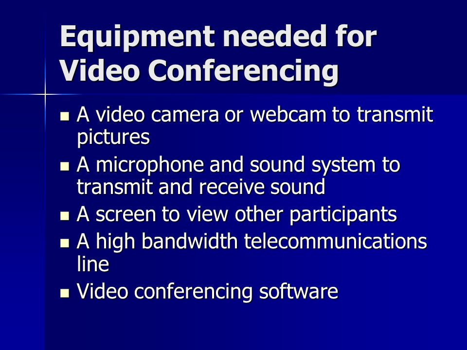 Equipment needed for Video Conferencing
