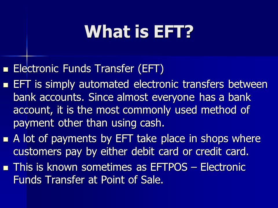 What is EFT Electronic Funds Transfer (EFT)