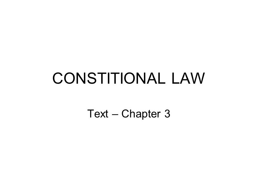 CONSTITIONAL LAW Text Chapter 3