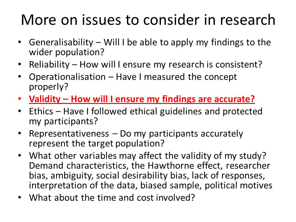 More on issues to consider in research