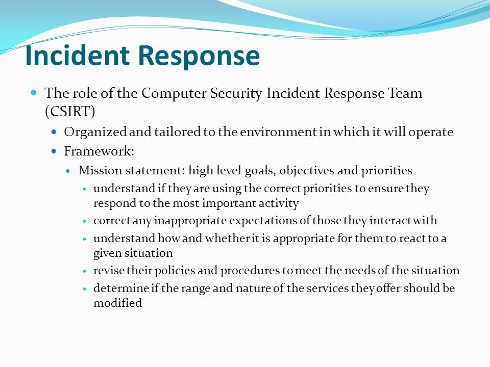 computer security incident response team Draft computer security incident handling guide 25 incident response team services computer security incident response has become an important component of information technology (it) programs.