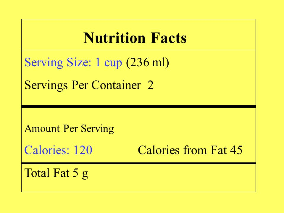 Nutrition Facts Serving Size: 1 cup (236 ml) Servings Per Container 2