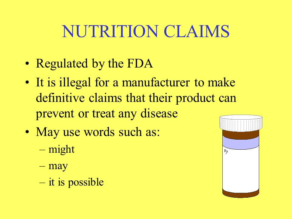 NUTRITION CLAIMS Regulated by the FDA