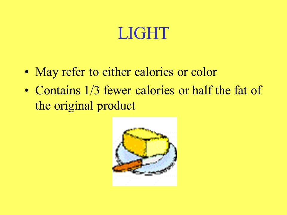 LIGHT May refer to either calories or color