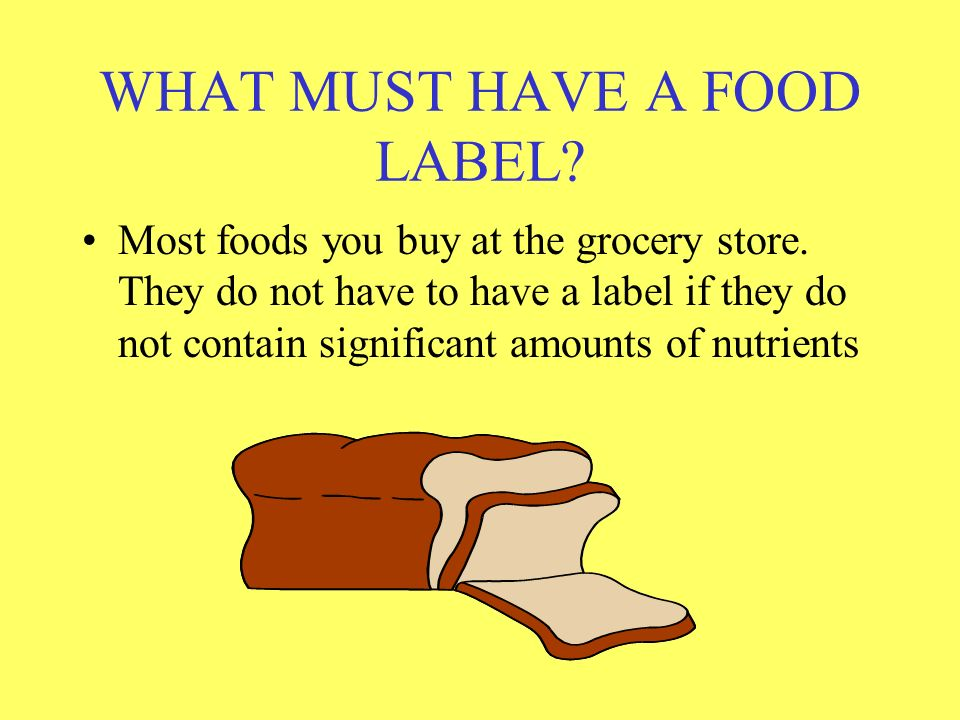 WHAT MUST HAVE A FOOD LABEL
