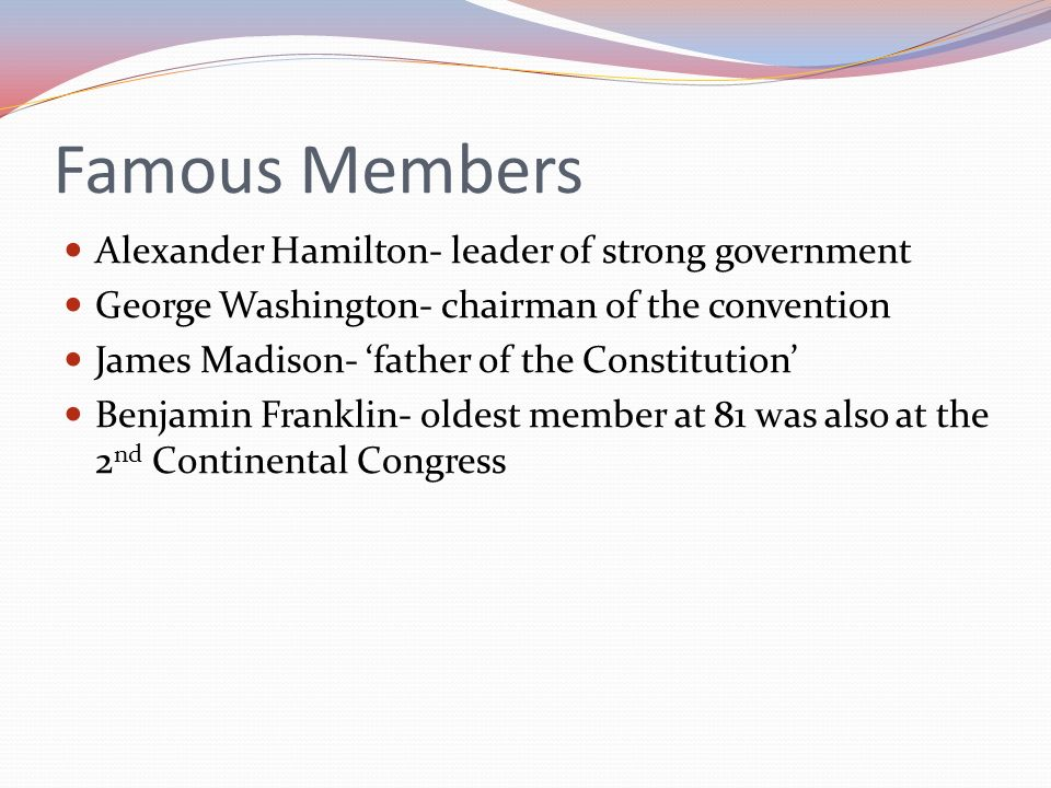 Famous Members Alexander Hamilton- leader of strong government