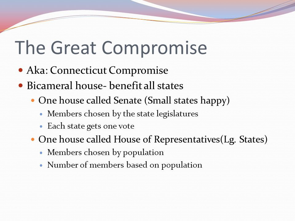 The Great Compromise Aka: Connecticut Compromise