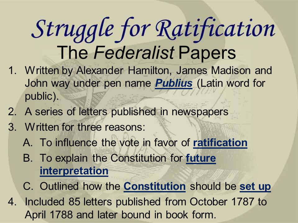 federalist papers 78 85 To the people of the state of new york: according to the formal division of the subject of these papers, announced in my first number, there would appear still to remain for discussion two points: the analogy of the proposed government to your own state constitution,'' and the additional security which its adoption will afford to republican government, to liberty, and to property'.