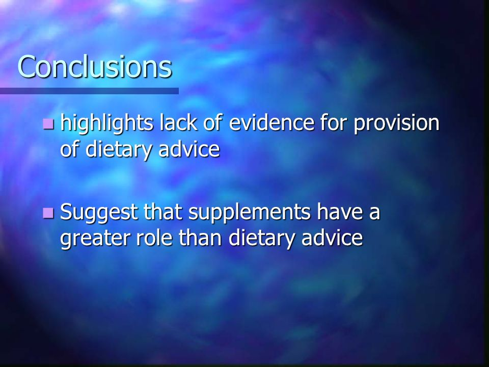 Conclusions highlights lack of evidence for provision of dietary advice.