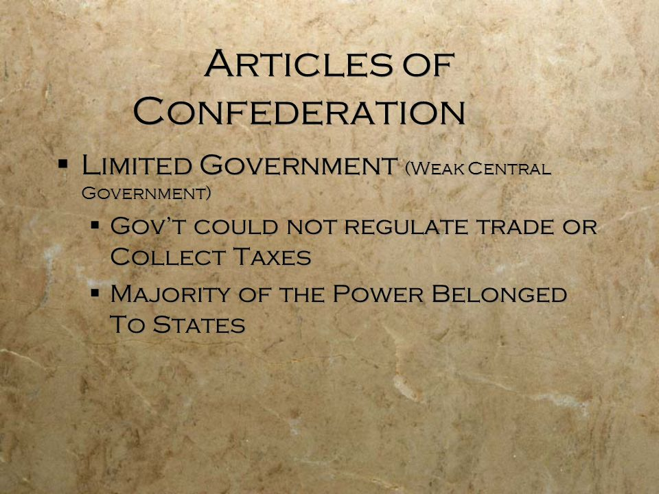 weak articles of confederation Articles of confederation an agreement among the thirteen original states, approved in 1781, that provided a loose federal government before the present constitution went into effect in 1789 there was no chief executive or judiciary, and the legislature of the confederation had no authority to collect taxes.
