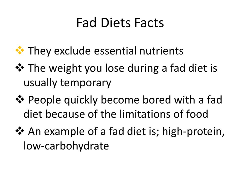 Fad Diets Facts They exclude essential nutrients
