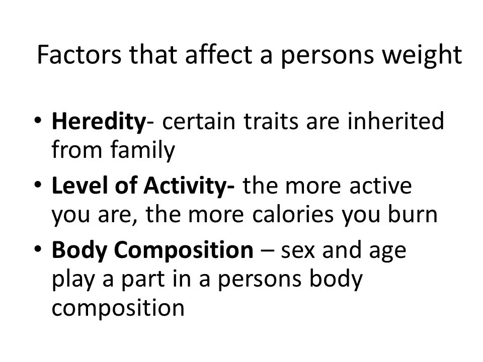 Factors that affect a persons weight