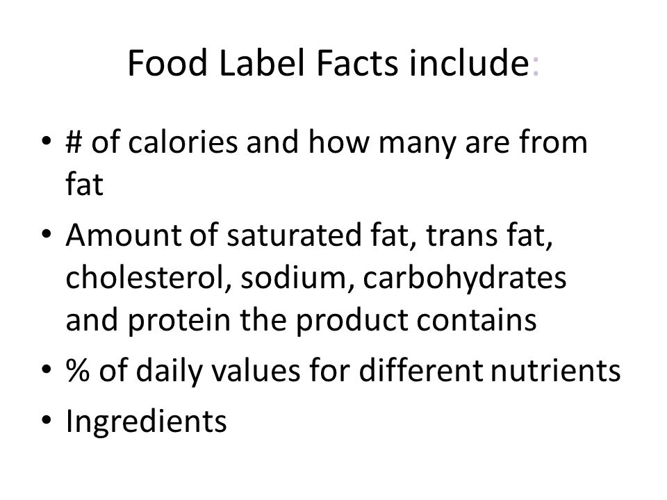 Food Label Facts include: