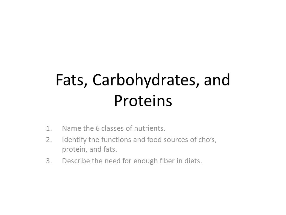 Fats, Carbohydrates, and Proteins