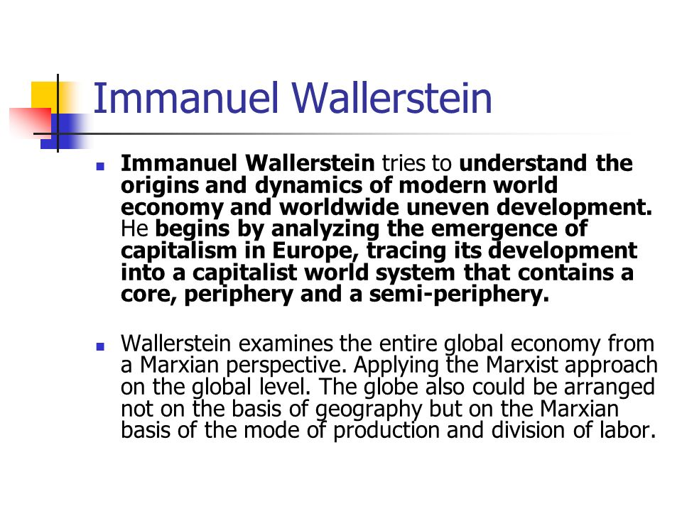 The history of capitalism that support the theory of immanuel wallerstein