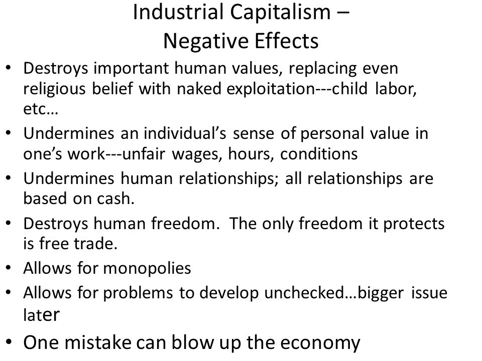 the effects of industrial capitalism essay The industrial revolution brought about many social changes to the industrial revolution essay sample positive effects of capitalism in developing.