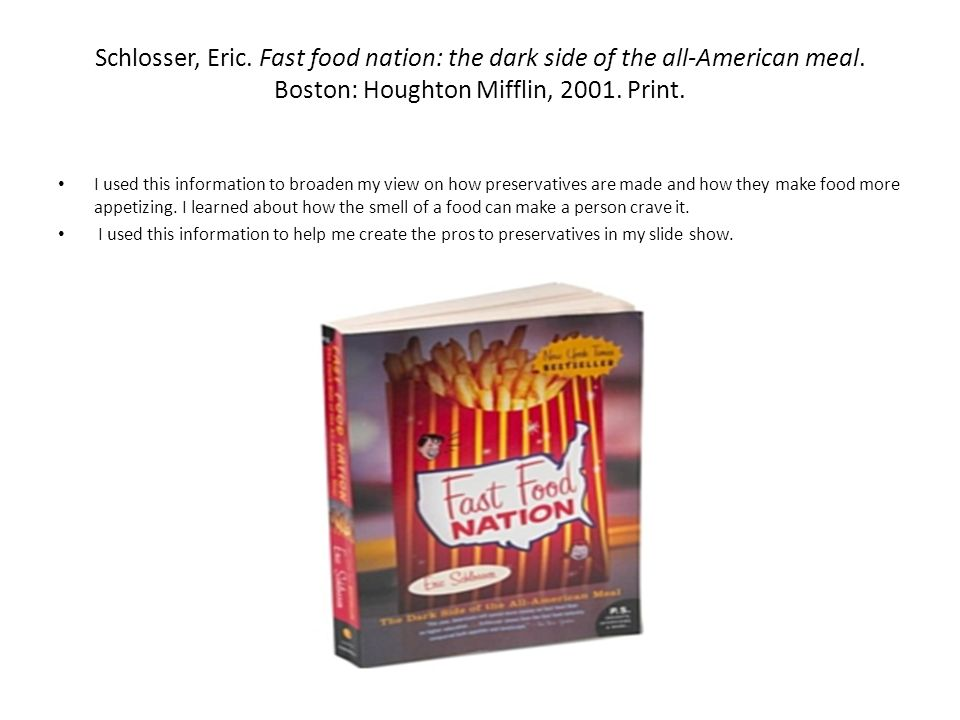 the dark side of the all american meal by eric schlosser essay Free essay: the power of money and greed in society the jungle by  the  author, eric schlosser, makes excellent points in all his chapters,  schlosser's  fast food nation: dark side of the all-american meal presents his.