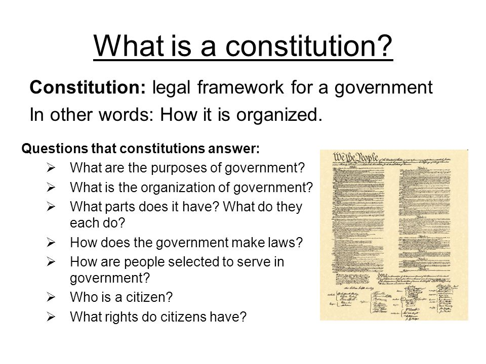 What is a constitution Constitution: legal framework for a government