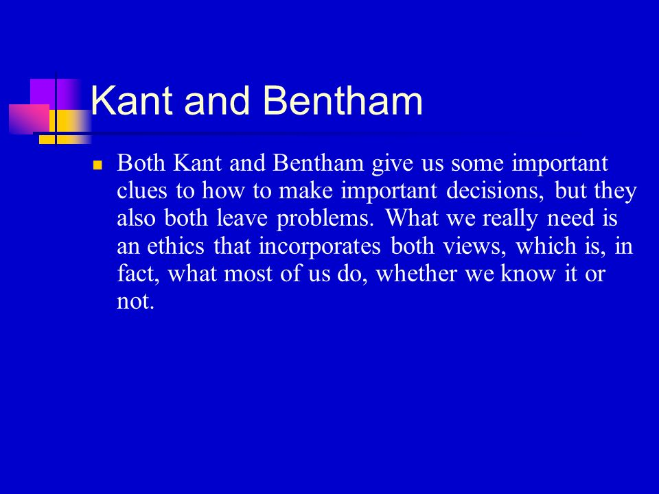 bentham and kant Immanuel kant is a famous philosopher who lived in the eighteenth century one of kant's most lasting contributions to philosophy was in the field of ethics he believed that moral laws could be derived from reason, and that all immoral behavior was, therefore, unreasonable or irrational kant.