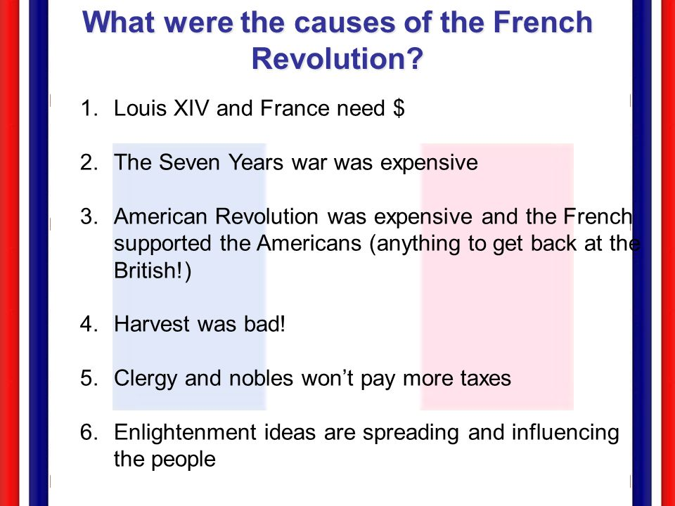 the true causes of the french revolution The causes of the french revolution of 1848 were both economic and political the strongest contributing factor was political contentions between the working and bourgeois classes of france.