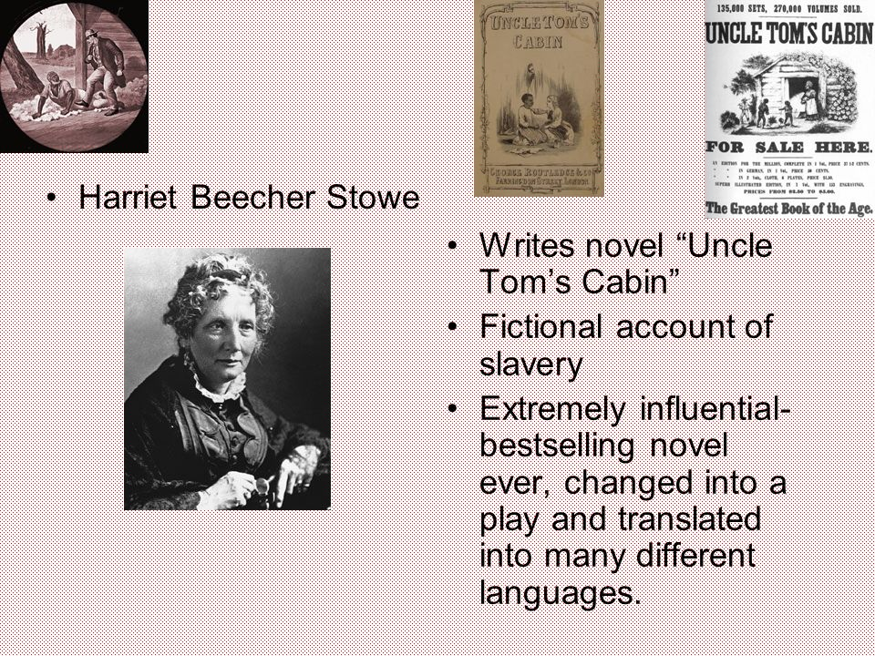 the portrayal of slavery in uncle toms cabin a novel by harriet beecher stowe Harriet beecher stowe and uncle toms cabin had a great influence on the role  of women  many contrasting views and experiences of slavery within a  popularized novel  stowe portrays these women as moral, trustworthy and  courageous.