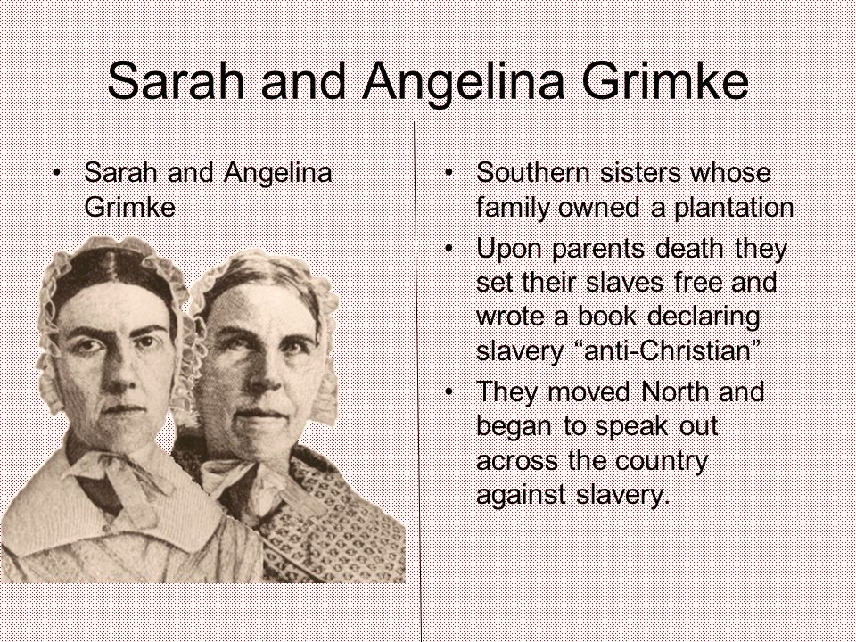 sarah grimke and frederick douglass What did the fourth of july represent to frederick douglass a the hypocrisy of a nation that proclaimed liberty but sanctioned angelina and sarah grimk : a supported catharine beecher's efforts to expand political and social rights for women b.