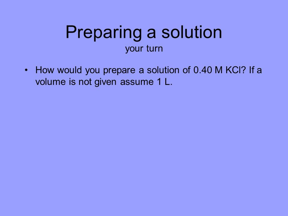 Preparing a solution your turn