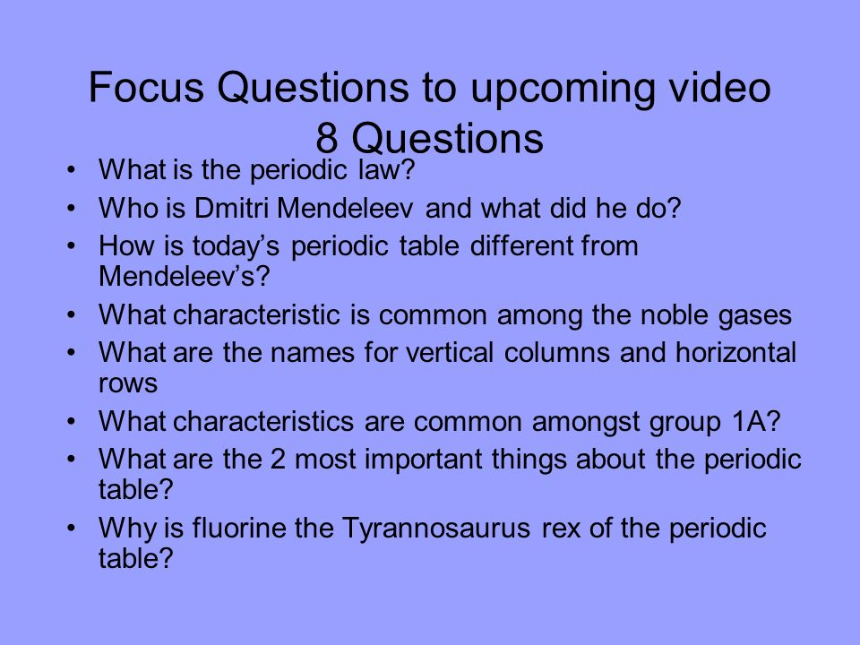 Focus Questions to upcoming video 8 Questions