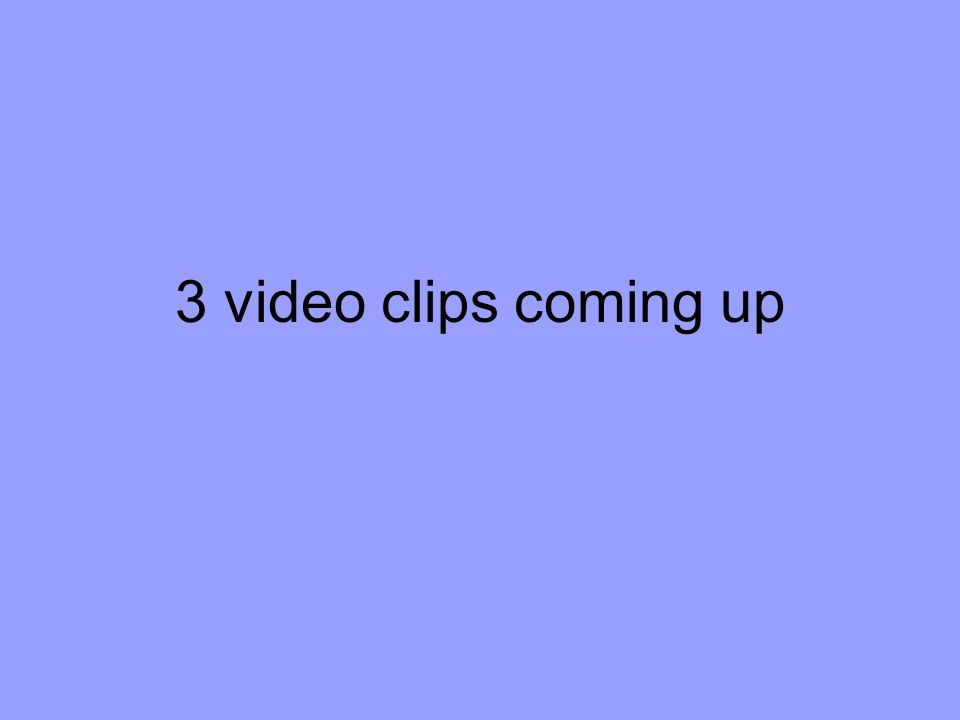 3 video clips coming up