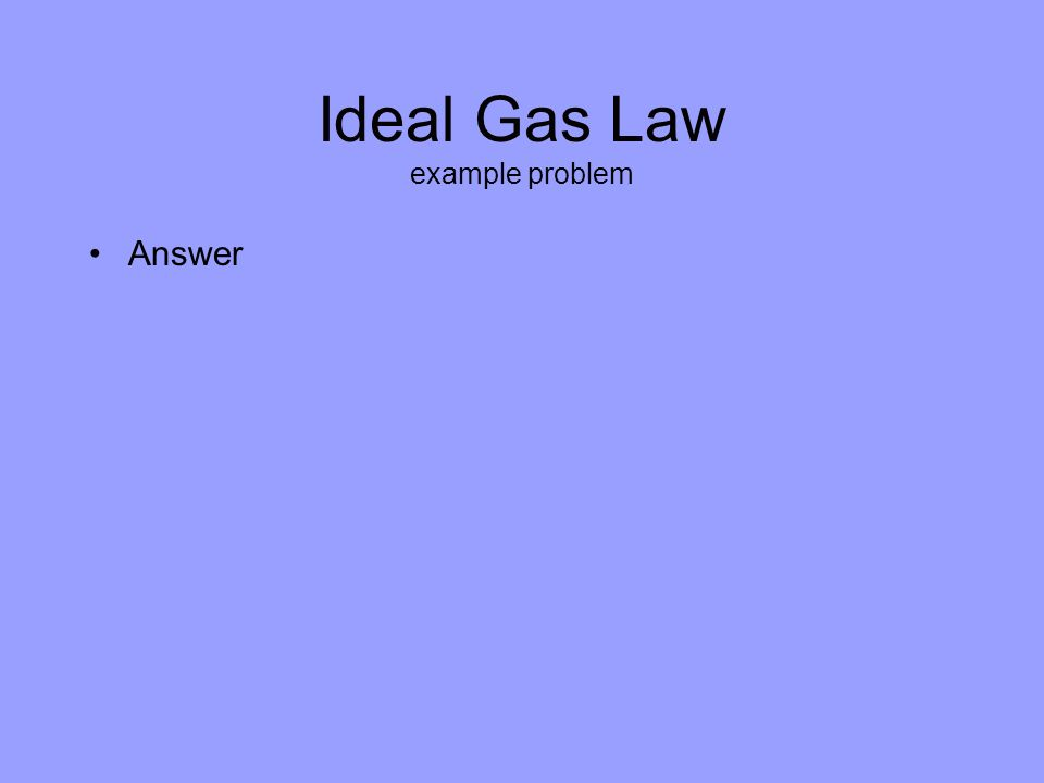 Ideal Gas Law example problem