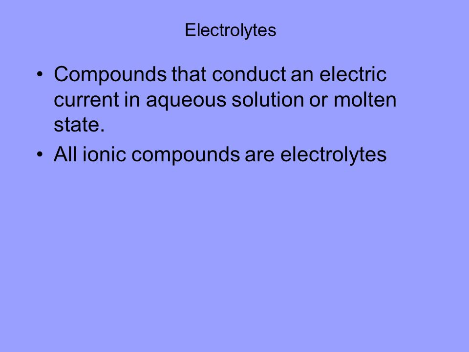 All ionic compounds are electrolytes