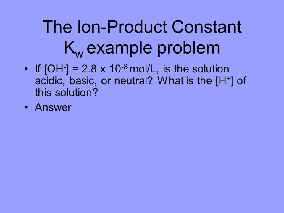 The Ion-Product Constant Kw example problem
